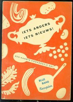 Iets anders, iets nieuws!, een handig kookboekje met Blue Band recepten