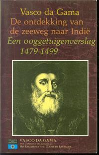 Vasco da Gama, De ontdekking van de zeeweg naar Indi�, een ooggetuigenverslag 1479 [i.e. 1497]-1499