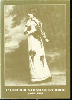 L' atelier NAdar et la mode 1865-1913 (Catalogus)
