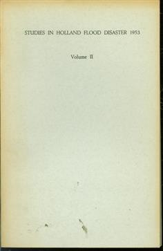 Vol. II: Survey of evacuation problems and disaster experiences, Studies in Holland flood disaster 1953