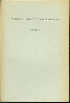 Vol. IV: General conclusions, Studies in Holland flood disaster 1953