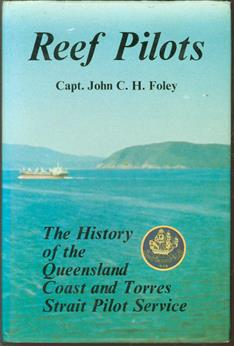 Reef pilots : the history of the Queensland Coast and Torres Strait Pilot Service
