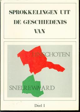 Sprokkelingen uit de geschiedenis van Linschoten en Snelrewaard deel 1