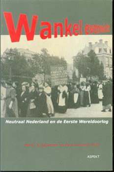 Wankel evenwicht, neutraal Nederland en de Eerste Wereldoorlog