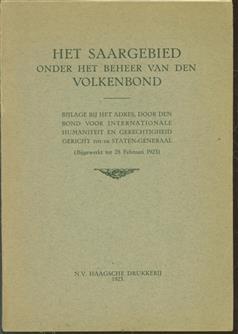 Het Saargebied onder het beheer van den Volkenbond, bijlage bij het adres, door den Bond voor internationale humaniteit en gerechtigheid gericht tot de Staten-Generaal, (bijgewerkt tot 28 februari 1923)