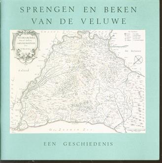Sprengen en beken van de Veluwe : een geschiedenis.