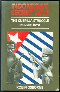 Indonesia's secret war, the guerilla struggle in Irian Jaya