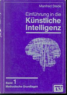 Einführung in die künstliche Intelligenz Bd. 1, Methodische Grundlagen.