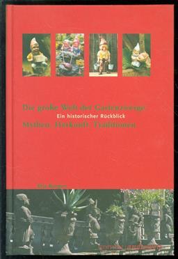 Die grosse Welt der Gartenzwerge Mythen, Herkunft, Traditionen ; ein historischer Rückblick