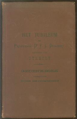 Het jubileum van professor F.C. Donders, gevierd te Utrecht op 27 en 28 Mei 1888, gedenkboek