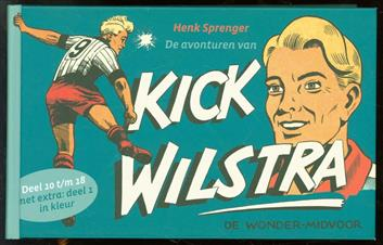 De avonturen van Kick Wilstra, de wonder-midvoor - Deel 10 t/m 18.