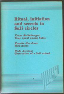 Ritual, initiation and secrets in Sufi circles.