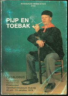 Pijp en toebak : tentoonstelling ingericht in het Provinciaal Openlucht- museum te Bokrijk, 28 juli-31 oktober 1979 : catalogus