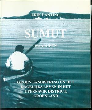 Sumut : groenlandisering en het dagelijks leven in het Upernavik District, Groenland