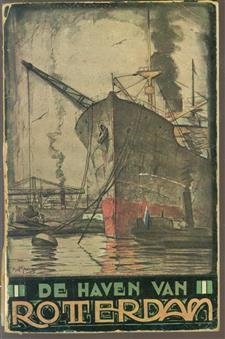 De haven van Rotterdam : beknopte geïllustreerde beschrijving der havenwerken van Rotterdam
