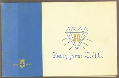 Zestig jaren Z. A. C. : [1893-1953]