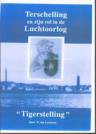 """Terschelling en zijn rol in de luchtoorlog : """"Tigerstelling"""""""
