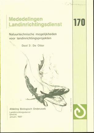 Dl. 2: De otter, Natuurtechnische mogelijkheden voor landinrichtingsprojekten