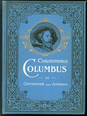 Christophorus Columbus, de ontdekker van Amerika