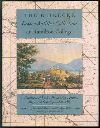 The Beinecke Lesser Antilles collection at Hamilton College : a catalogue of books, manuscripts, prints, maps, and drawings, 1521-1860