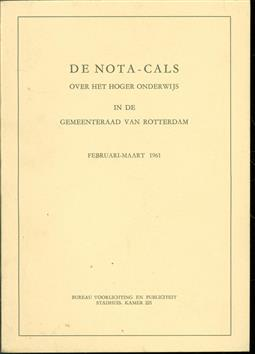 De nota-Cals over het hoger onderwijs in de gemeenteraad van Rotterdam februari - maart 1961