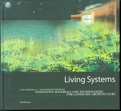 Living systems : innovative materials and technologies for landscape architecture