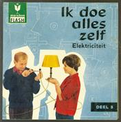 Ik doe alles zelf  no 3- Electriciteit van stopcontact tot huistelefoon (Flash Maraboe uitgave # 47 )