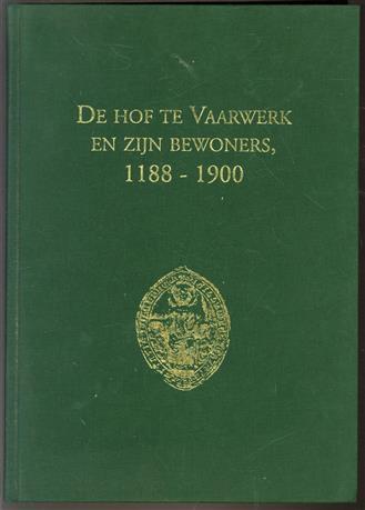 De hof te Vaarwerk en zijn bewoners, 1188-1900