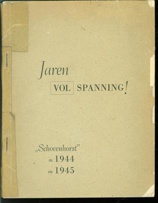 Jaren vol spanning : Schovenhorst in 1944 en 1945