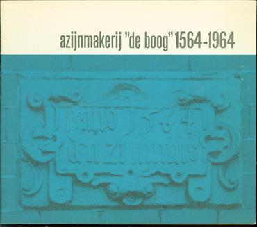 """Azijnmakerij """";de boog """"1564-1964"""