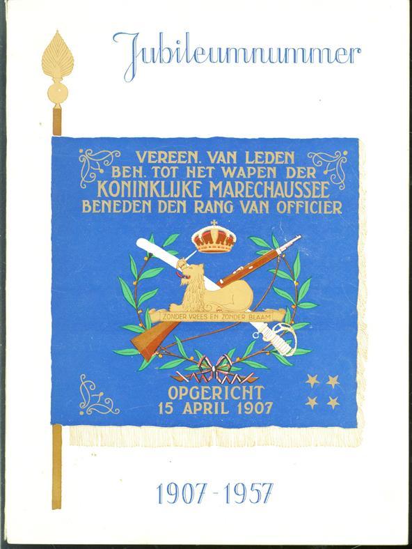 De koninklijke marechaussee. JUBILEUMNUMMER 1907 - 1957