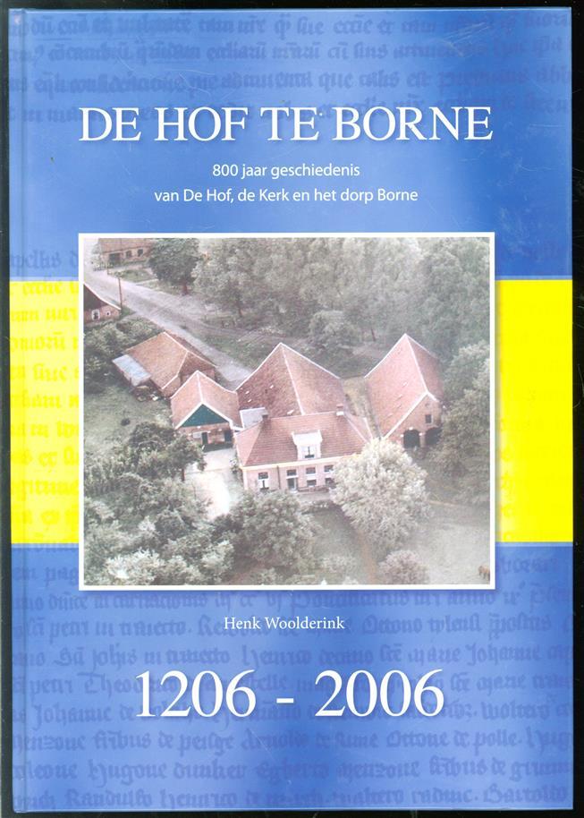 De Hof te Borne : 800 jaar geschiedenis van De Hof, de kerk en het dorp Borne, 1206-2006