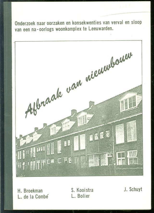 Afbraak van nieuwbouw : onderzoek naar oorzaken en konsekwenties van verval en sloop van een naoorlogs woonkomplex te Leeuwarden