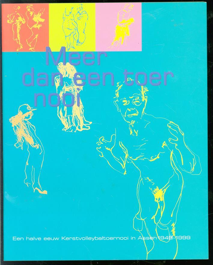 Meer dan een toernooi, een halve eeuw kerstvolleybaltoernooi in Assen 1949-1999