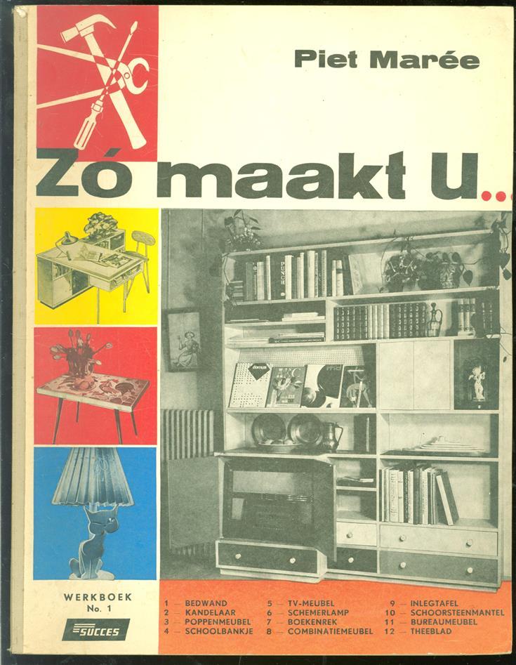 Zó maakt u .. ( werkboek no 1 )