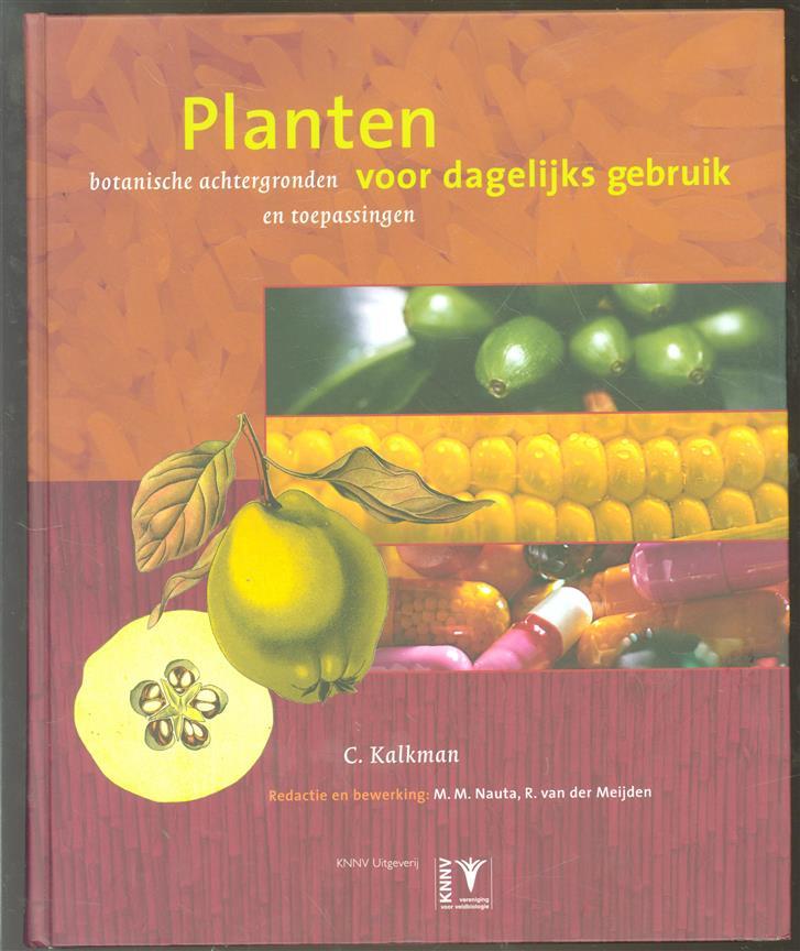 Planten voor dagelijks gebruik : botanische achtergronden en toepassingen