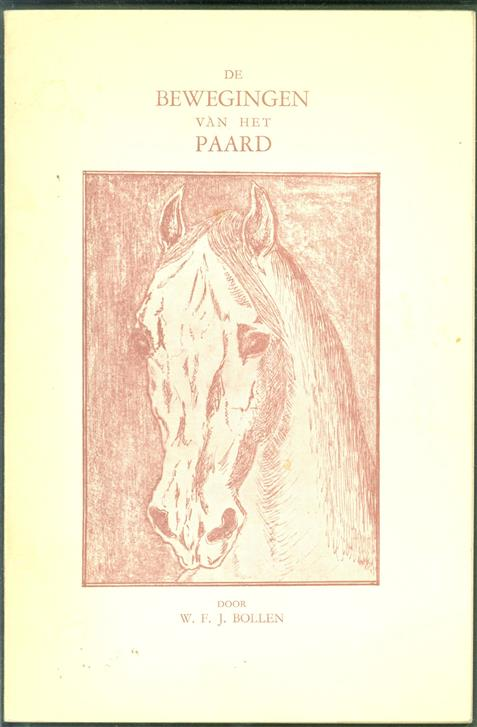 """De bewegingen van het paard, bijdrage ter verkorting der """"missing link"""" ruiter-paard"""