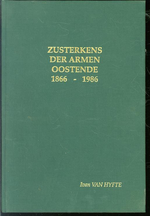 Zusterkens der armen Oostende, 1866 - 1986