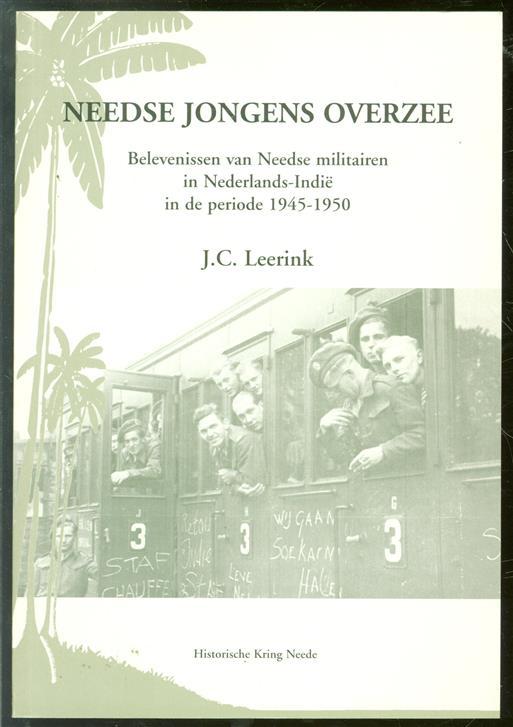 Needse jongens overzee : belevenissen van Needse militairen in Nederlands-Indi� in de periode 1945-1950