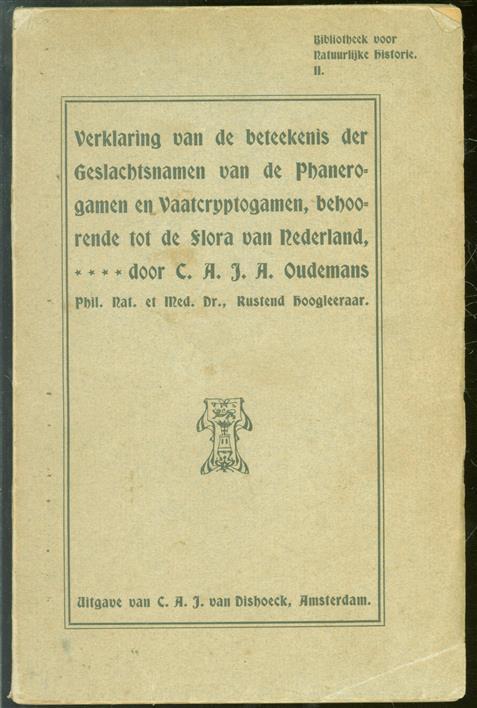 Verklaring van de beteekenis der geslachtsnamen van de phanerogamen en vaatcryptogamen : behoorende tot de flora van Nederland