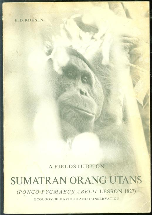 A fieldstudy on Sumatran orang utans (Pongo pygmaeus abelii, Lesson, 1827), ecology, behaviour and conservation