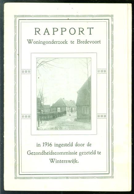 Rapport woningonderzoek te Bredevoort in 1916 ingesteld door de Gezondheidscommissie te Winterswijk.