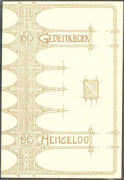 Gedenkboek van Hengelo (Overijssel), uitgegeven ter gelegenheid van de onafhankelijkheidsfeesten te Hengelo (O.) op 29-30 augustus 1913