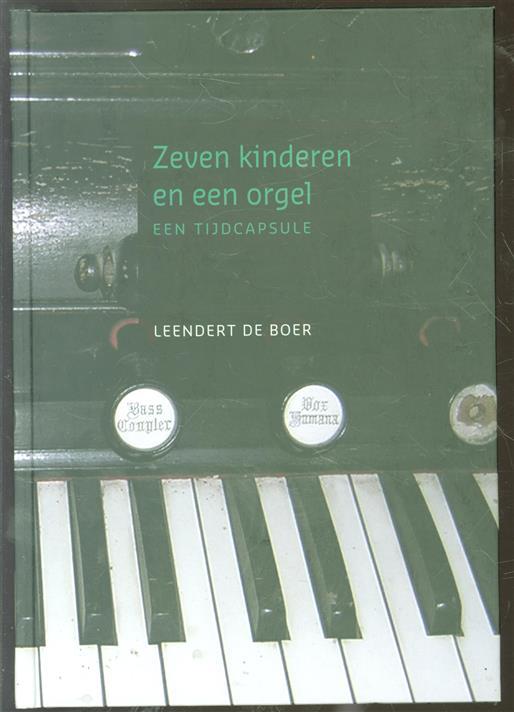 Zeven kinderen en een orgel, een tijdcapsule