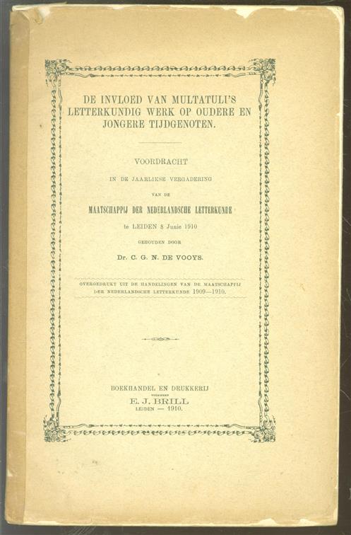 De invloed van Multatuli's letterkundig werk op oudere en jongere tijdgenoten : voordracht in de jaarlijkse vergadering van de Maatschappij der Nederlandsche Letterkunde te Leiden, 8 Junie 1910