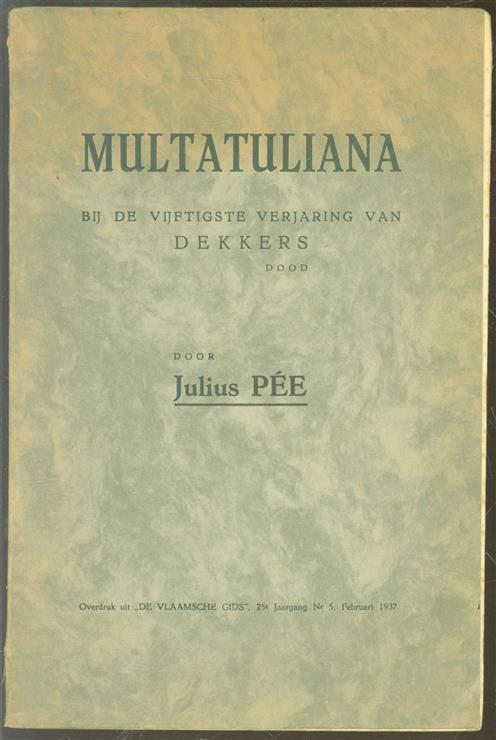 Multatuliana bij de vijftigste verjaring van Dekkers dood