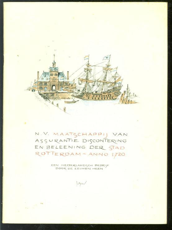 N.V. Maatschappij van assurantie, discontering en beleening der stad Rotterdam, anno 1720. Een Nederlands bedrijf door de eeuwen heen