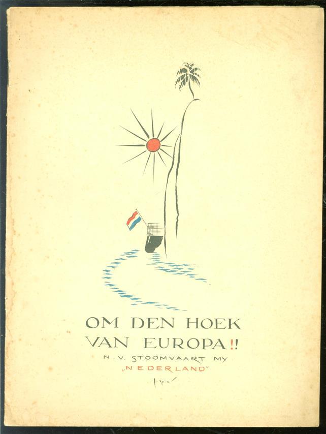 """Om den hoek van Europa : met de N.V. Stoomvaart Maatschappij """"Nederland"""" naar Southampton, Wight, Algiers, Nice (Villefranche) en Genua v.v."""