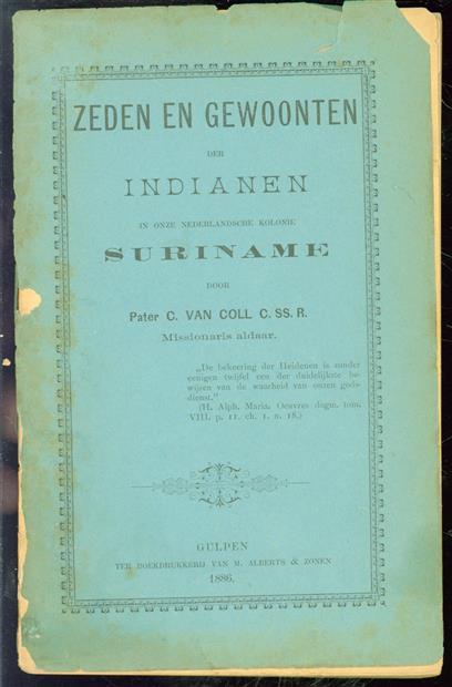 Zeden en gewoonten der Indianen in onze Nederlandsche kolonie Suriname ( originele uitgave )