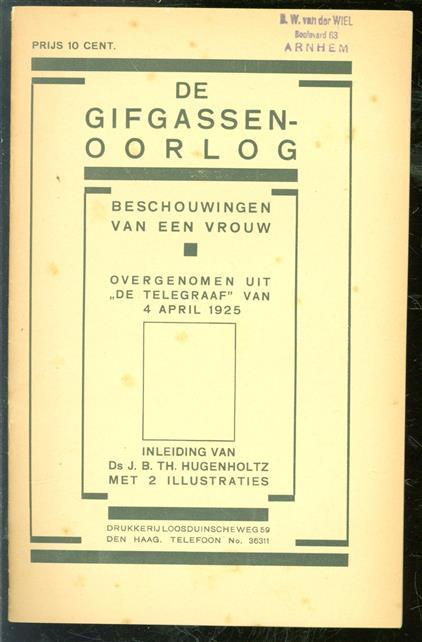 """De gifgassen-oorlog, beschouwingen van een vrouw, overgenomen uit """"De Telegraaf"""" van 4 april 1925"""